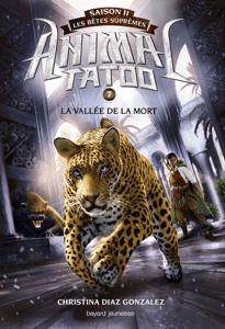Animal Tatoo saison 2 - Les bêtes suprêmes, Tome 07 - Christina Diaz Gonzalez & Anath Riveline pdf download