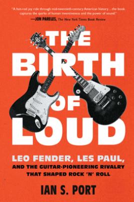 The Birth of Loud - Ian S. Port