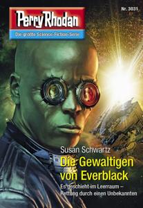 Perry Rhodan 3031: Die Gewaltigen von Everblack - Susan Schwartz pdf download