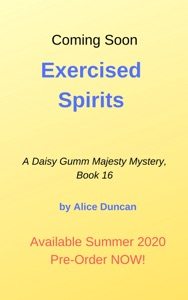 Exercised Spirits (A Daisy Gumm Majesty Mystery, Book 16) - Alice Duncan pdf download