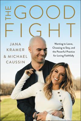 The Good Fight - Jana Kramer & Michael Caussin pdf download