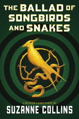 The Ballad of Songbirds and Snakes (A Hunger Games Novel) - Suzanne Collins pdf download