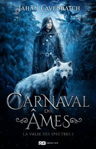 Carnaval des âmes - Jahan Cavenbatch pdf download
