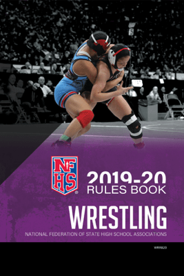 2019-20 NFHS Wrestling Rules Book - NFHS
