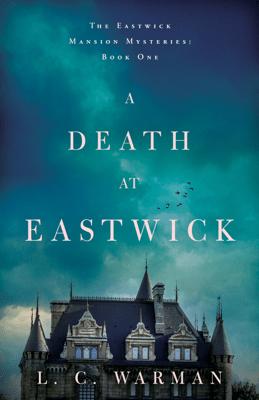 A Death at Eastwick - L.C. Warman pdf download
