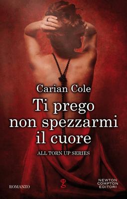 Ti prego non spezzarmi il cuore - Carian Cole pdf download