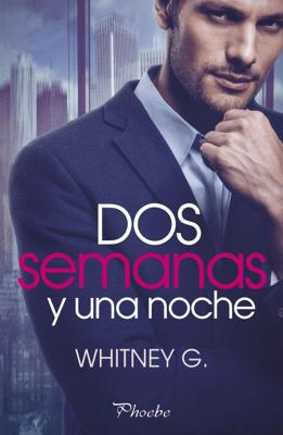 Dos semanas y una noche - Whitney G. pdf download