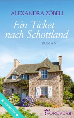 Ein Ticket nach Schottland - Alexandra Zöbeli pdf download