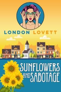 Sunflowers and Sabotage - London Lovett pdf download