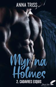 Myrina Holmes, tome 2 : Cadavres exquis - Anna Triss pdf download