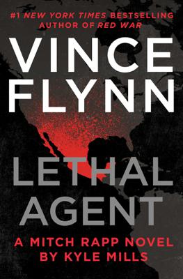 Lethal Agent - Vince Flynn & Kyle Mills pdf download