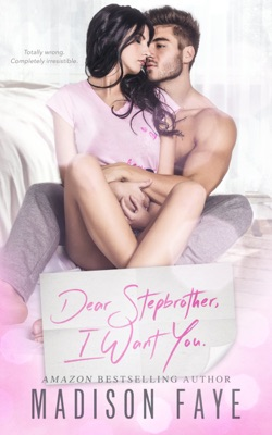 Dear Stepbrother, I Want You - Madison Faye pdf download