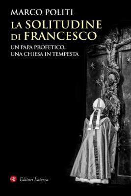 La solitudine di Francesco - Marco Politi pdf download