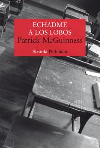Echadme a los lobos - Patrick McGuinness pdf download