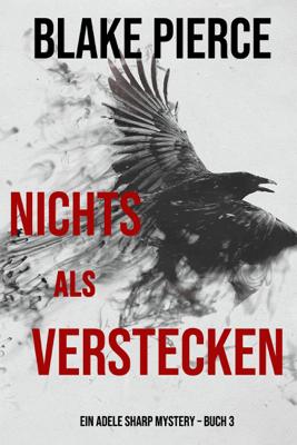 Nichts Als Verstecken (Ein Adele Sharp Mystery – Buch 3) - Blake Pierce pdf download