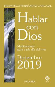 Hablar con Dios - Diciembre 2019 - Francisco Fernández-Carvajal pdf download