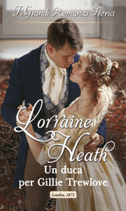 Un duca per Gillie Trewlove - Lorraine Heath pdf download