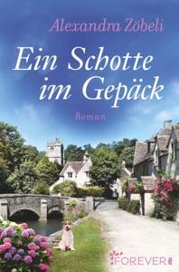 Ein Schotte im Gepäck - Alexandra Zöbeli pdf download