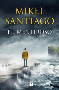 El mentiroso - Mikel Santiago pdf download