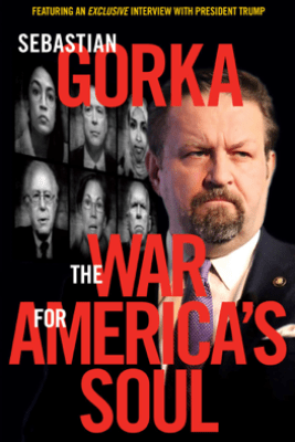 The War for America's Soul - Sebastian Gorka