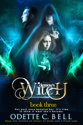 The Demon's Witch Book Three - Odette C. Bell