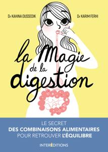 La magie de la digestion - Kahina Oussedik-Ferhi & Karim Ferhi pdf download