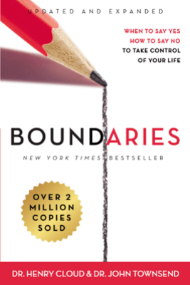Boundaries Updated and Expanded Edition - Henry Cloud & John Townsend