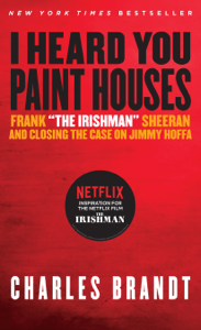 I Heard You Paint Houses - Charles Brandt pdf download