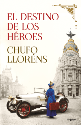 El destino de los héroes - Chufo Lloréns pdf download
