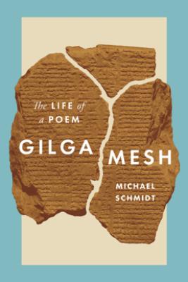 Gilgamesh - Michael Schmidt