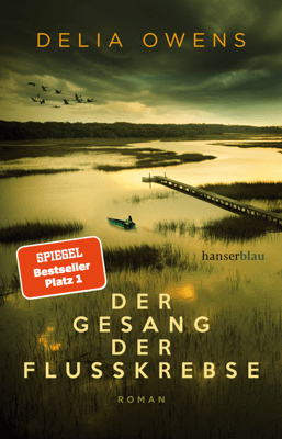 Der Gesang der Flusskrebse - Delia Owens, Ulrike Wasel & Klaus Timmermann pdf download
