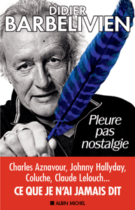Pleure pas nostalgie - Didier Barbelivien pdf download