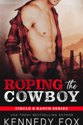 Roping the Cowboy - Kennedy Fox