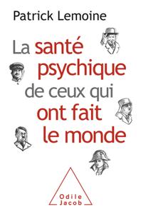 La Santé psychique de ceux qui ont fait le monde - Patrick Lemoine pdf download