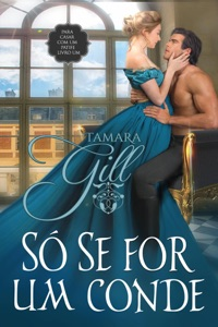Só se for um conde - Tamara Gill pdf download