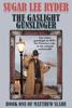 Sugar Lee Ryder - The Gaslight Gunslinger: Book One of Matthew Slade  artwork