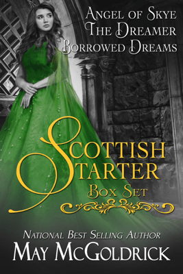 Scottish Starter Box Set: Angel of Skye, The Dreamer & Borrowed Dreams - May McGoldrick pdf download