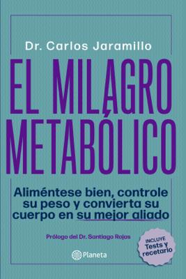 El milagro metabólico - Carlos Alberto Jaramillo Trujillo pdf download