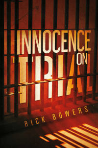 Innocence On Trial - Rick Bowers pdf download