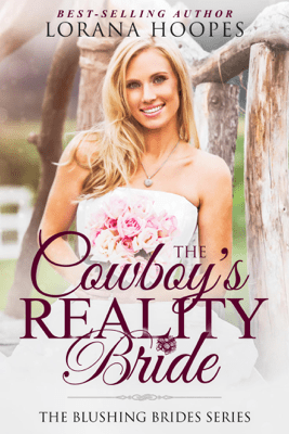 The Cowboy's Reality Bride - Lorana Hoopes pdf download