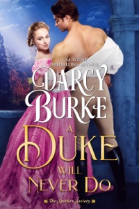 A Duke Will Never Do - Darcy Burke pdf download