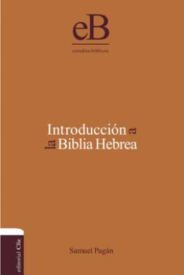Introducción a la Biblia Hebrea - Samuel Pagan