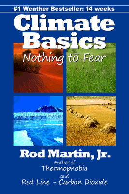 Climate Basics: Nothing to Fear - Rod Martin, Jr