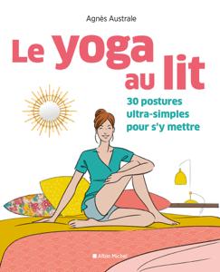 Le Yoga au lit - Agnès Australe pdf download