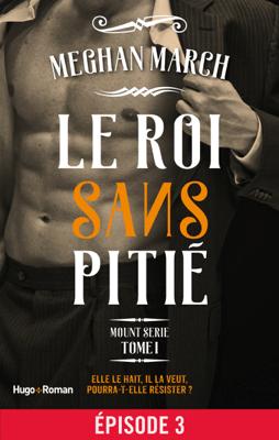Mount série - tome 1 Le roi sans pitié Episode 3 - MEgan March pdf download