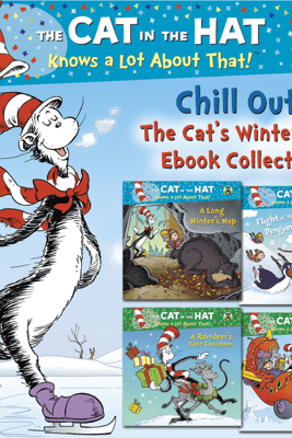 Chill Out! The Cat's Wintertime Ebook Collection (Dr. Seuss/Cat in the Hat) - Tish Rabe, Joe Mathieu & Aristides Ruiz