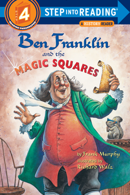 Ben Franklin and the Magic Squares - Frank Murphy & Richard Walz