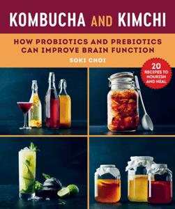 Kombucha and Kimchi - Soki Choi pdf download