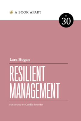 Resilient Management - Lara Hogan