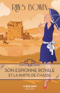 Son Espionne royale et la partie de chasse - Tome 3 - Rhys Bowen pdf download